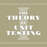 The Theory of Unit Testing, Part 1