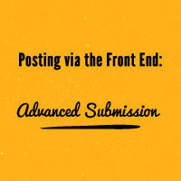Posting via the Front End: Advanced Submission