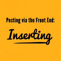 Posting via the Front End: Inserting