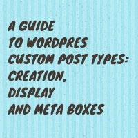 A Guide to WordPress Custom Post Types: Creation, Display and Meta Boxes