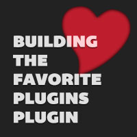 Building the Favorite Plugins Plugin