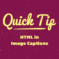 Quick Tip: HTML in Image Captions