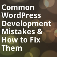 Common WordPress Development Mistakes and How to Fix Them