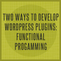 Two Ways to Develop WordPress Plugins: Functional Programming