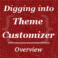Digging Into the Theme Customizer: Overview