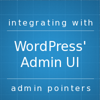 Integrating With WordPress UI: Admin Pointers