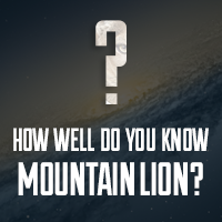 Mactuts+ Quiz #1: How Well Do You Know Mountain Lion?