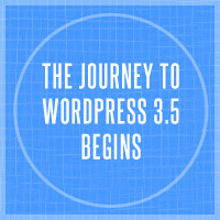 The Journey to WordPress 3.5 Begins