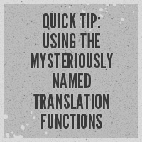 Quick Tip: Using the Mysteriously Named _e, _n and __ Functions