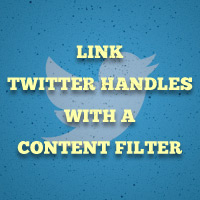 Quick Tip: Automatically Link Twitter Handles With a Content Filter