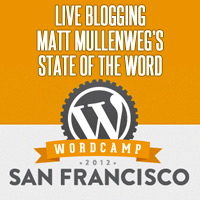 State of the Word – WordCamp San Francisco 2012 – Live Blog