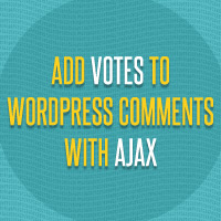 Creating a Plugin to Add Votes to Your WordPress Comments Using AJAX