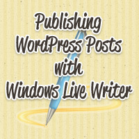A Complete Guide to Publishing WordPress Posts Using Windows Live Writer
